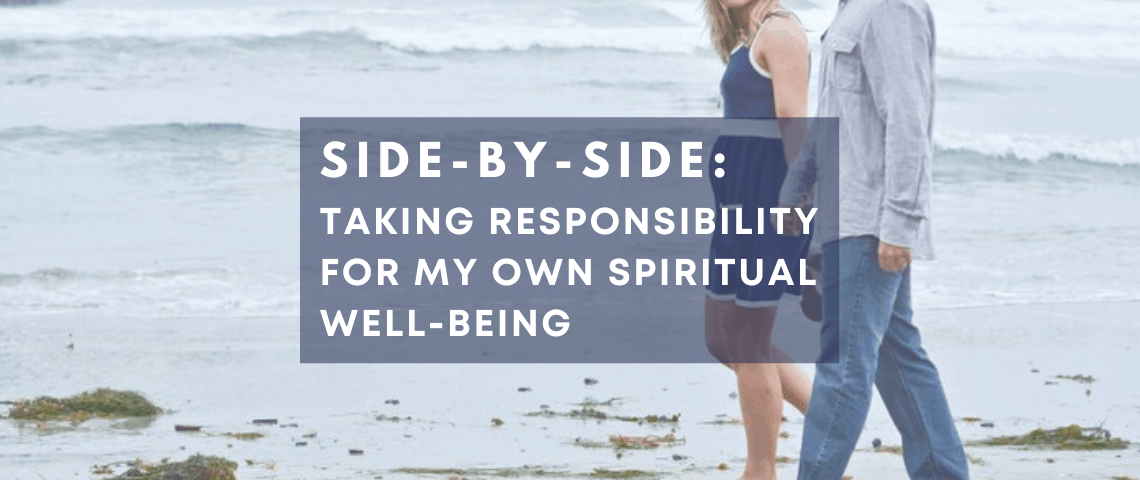 Side-By-Side_ Taking Responsibility For My Spiritual Well-Being