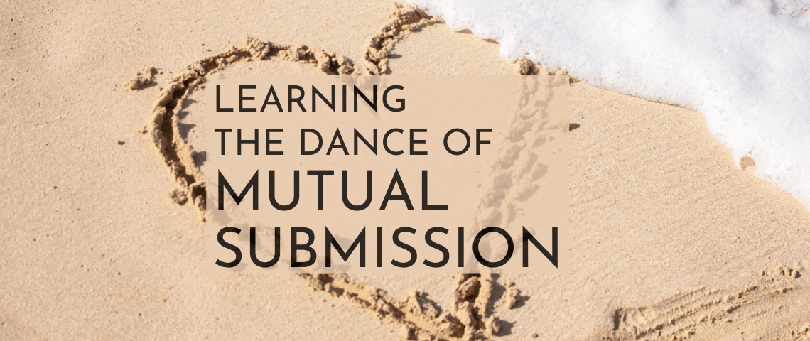 THE DANCE OF MUTUAL SUBMISSION