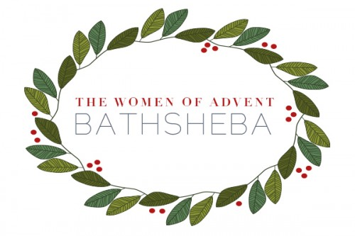 Women-of-Advent_Bathsheba
