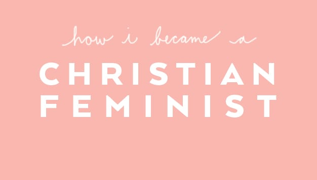 How I Became A Christian Feminist