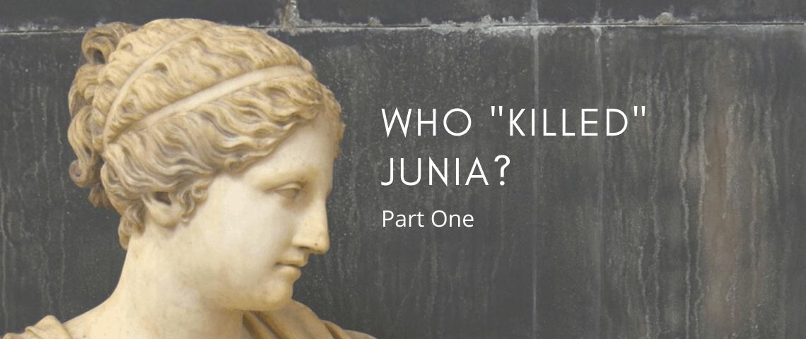 WHO _KILLED_ JUNIA_
