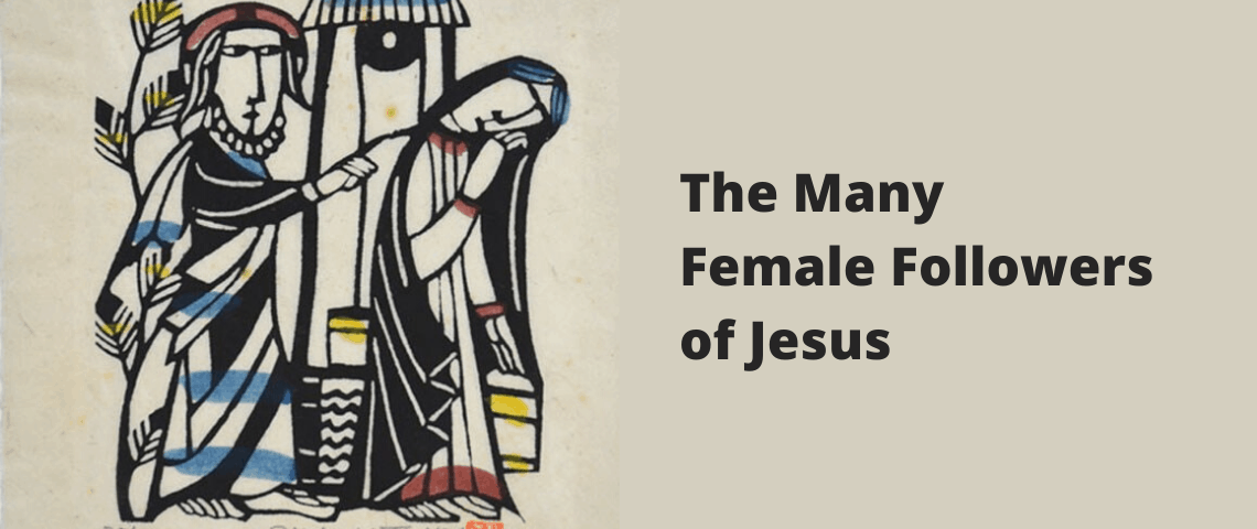 The Many Female Followers of Jesus