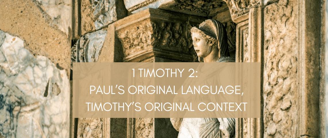 1 Timothy 2_ Paul's Original Language, Timothy's Original Context