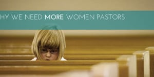 Why We Need More Women Pastors