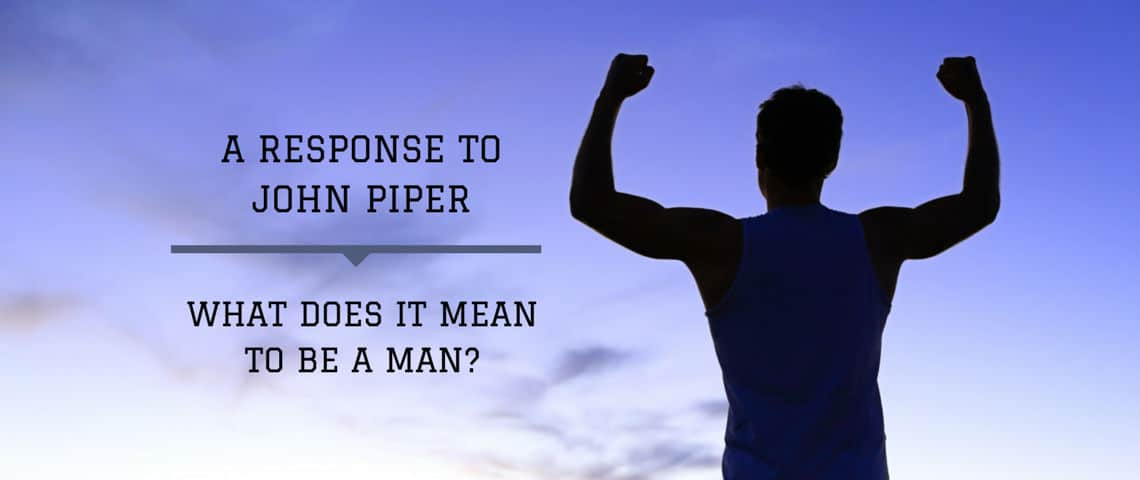 A response to john piper what does it mean to be a man for Does rsvp mean you have to reply