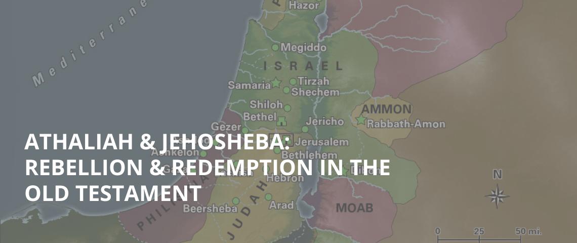 Athaliah & Jehosheba