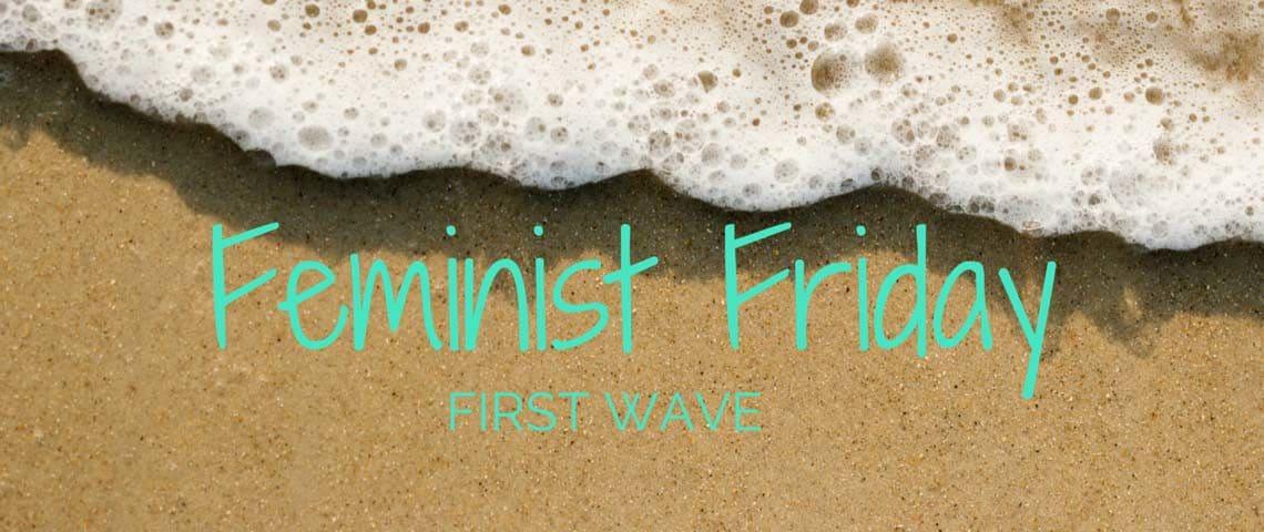 Feminist-Fridays-First Wave copy