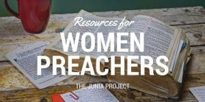 Resources for Women Preachers (by Women Preachers)