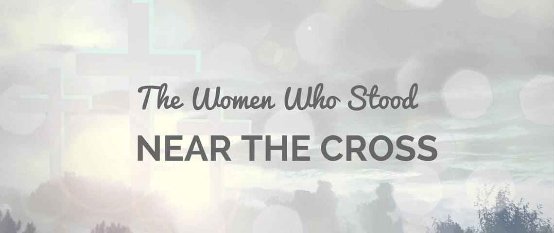 WOMEN WHO STOOD NEAR (1)