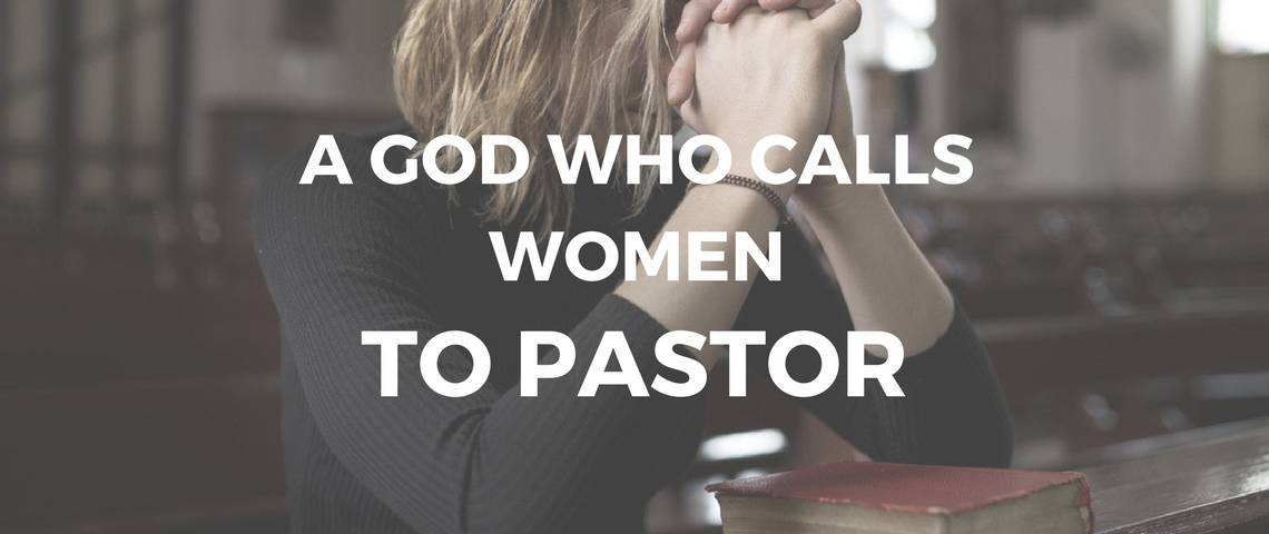 A God Who Calls Women to Pastor