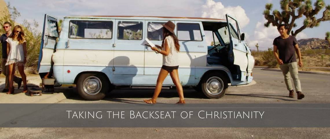 Taking the Backseat of Christianity