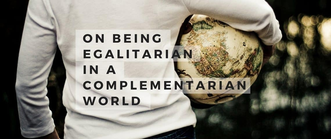 Being Egalitarian in a Complementarian World