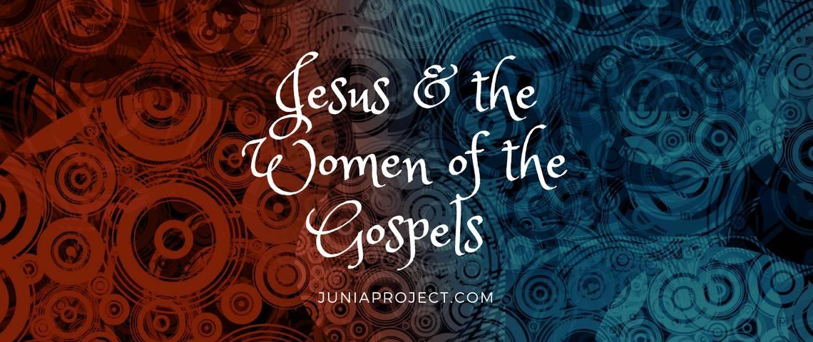 Jesus & the Women of the Gospels