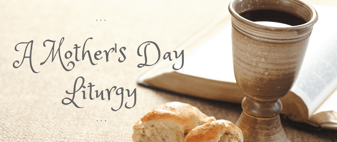 A Mother's Day Liturgy