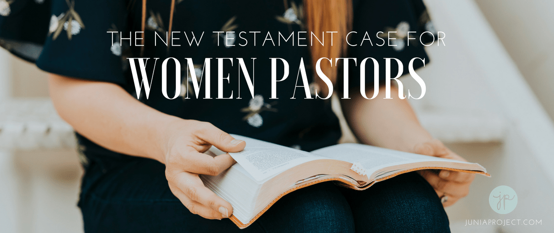 The New Testament Case for Women Pastors