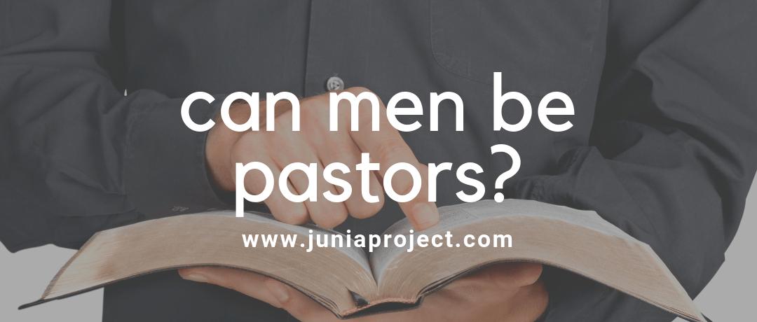 Can Men Be Pastors?